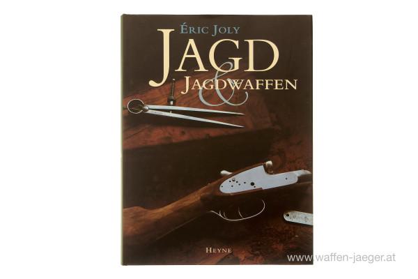 Eric Joly: Jagd & Jagdwaffen