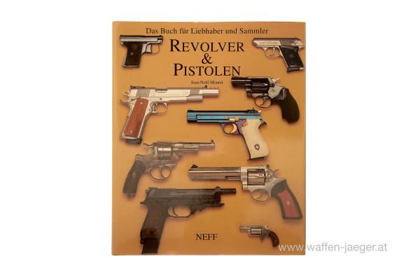 Jean Noel Monret: Revolver & Pistolen